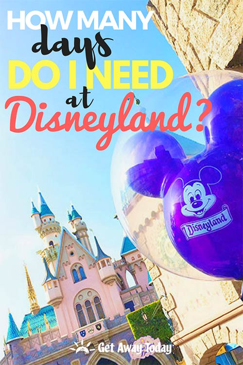 How Many Days Do I Need at Disneyland || Get Away Today