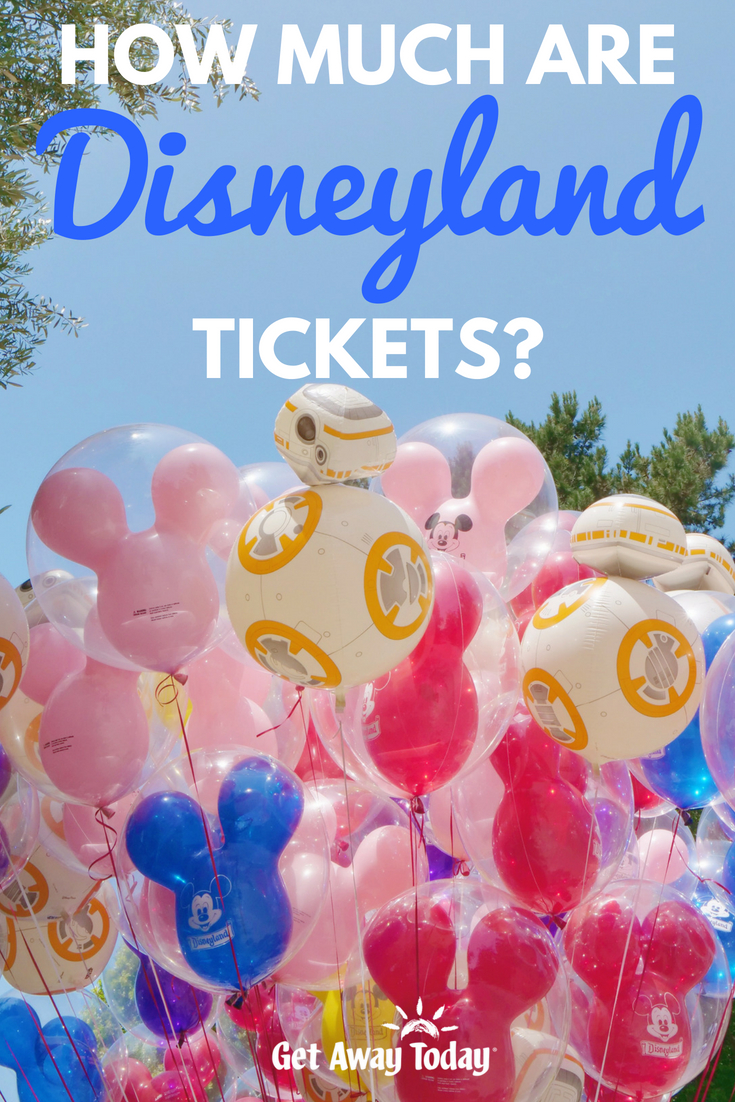 How Much Are Disneyland Tickets? || Get Away Today