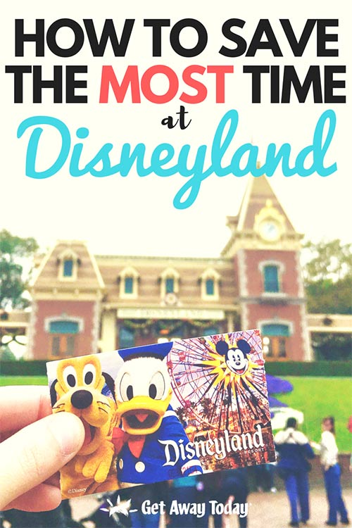 How to Save the MOST Time at Disneyland || Get Away Today