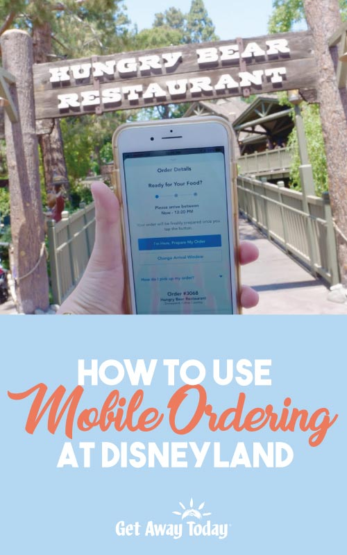 How to Use Mobile Ordering at Disneyland || Get Away Today