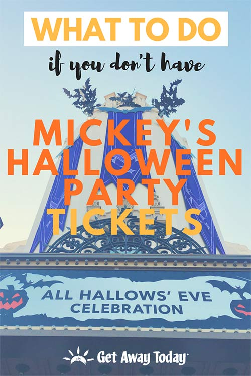 13 Things to Do if You Don't Have Mickey's Halloween Party Tickets || Get Away Today