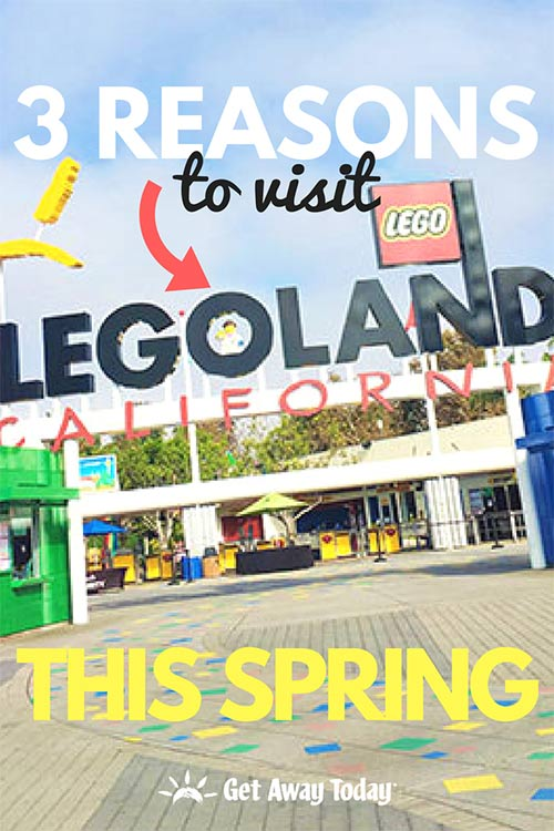 3 Reasons to Visit LEGOLAND Spring 2018 || Get Away Today