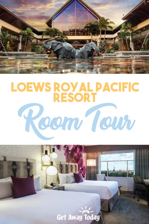 Lowes Royal Pacific Room Tour || Get Away Today