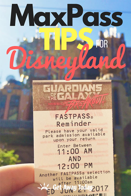 BEST MaxPass Tips for Disneyland || Get Away Today