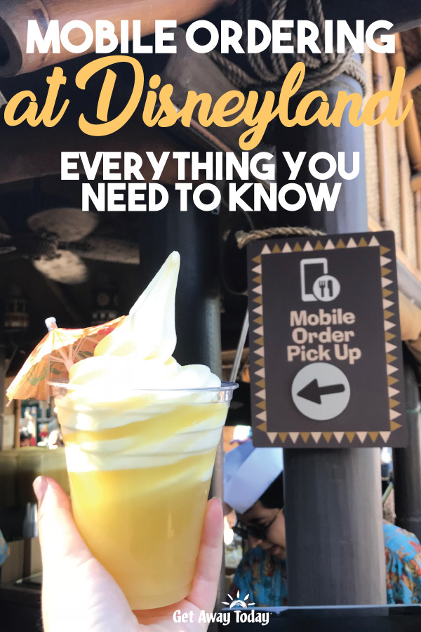 Mobile Ordering at Disneyland Everything You Need to Know || Get Away Today