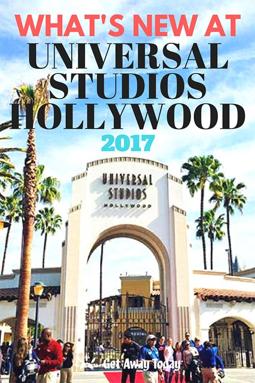What's New at Universal Studios Hollywood 2017 || Get Away Today