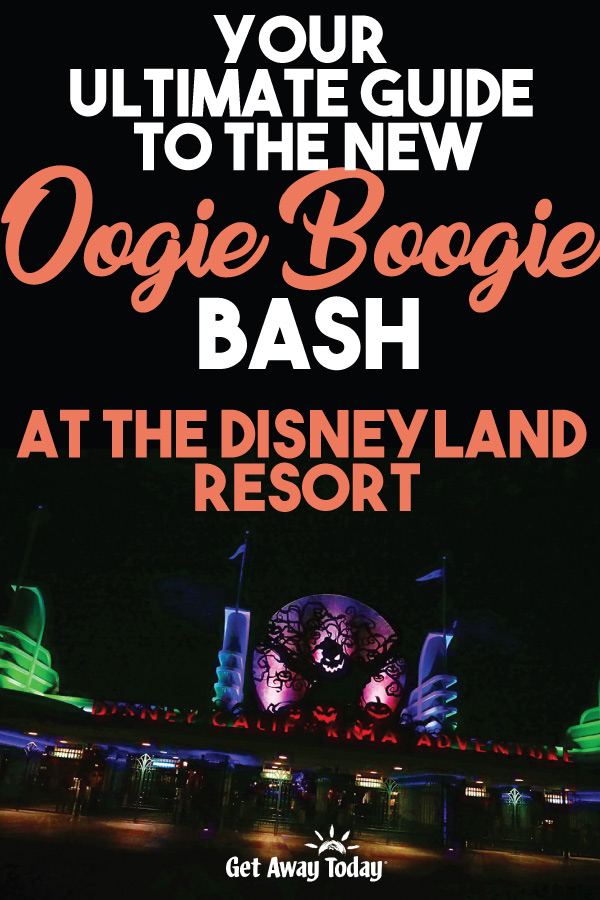 Your Ultimate Guide to the new Oogie Boogie Bash at the Disneyland Resort || Get Away Today