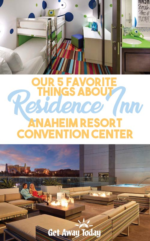 Our 5 Favorite Things About the Residence Inn Anaheim Resort Convention Center || Get Away Today