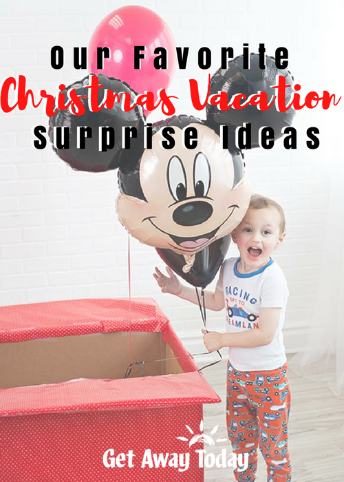 Christmas Vacation Surprise Ideas Pin | Get Away Today