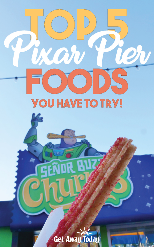 Top 5 Pixar Pier Foods You HAVE to Try || Get Away Today