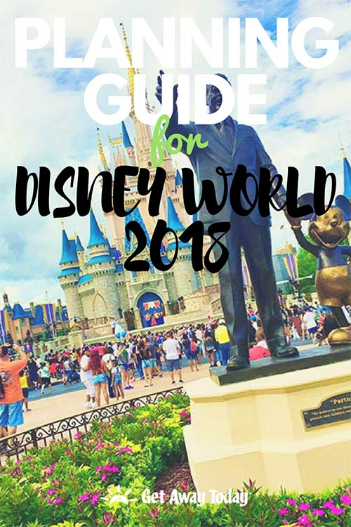 Planning Guide for Disney World 2018 || Get Away Today