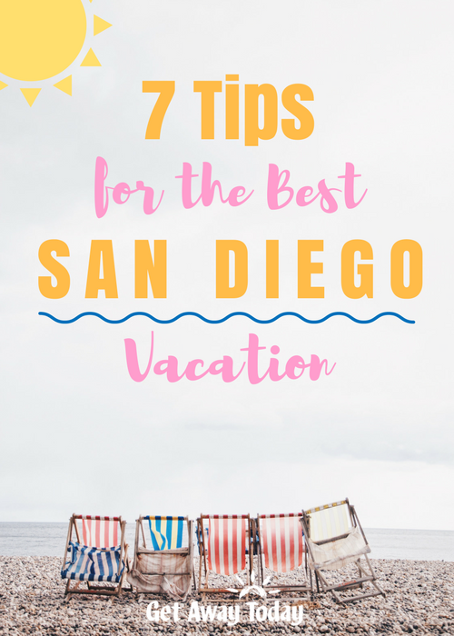 7 Tips to Make Your San Diego Vacation the Best Pin Image || Get Away Today