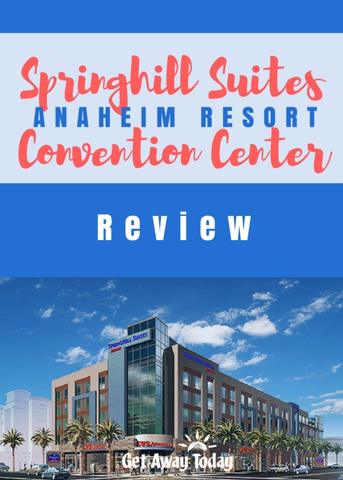Springhill Suites Anaheim Resort Convention Center Review