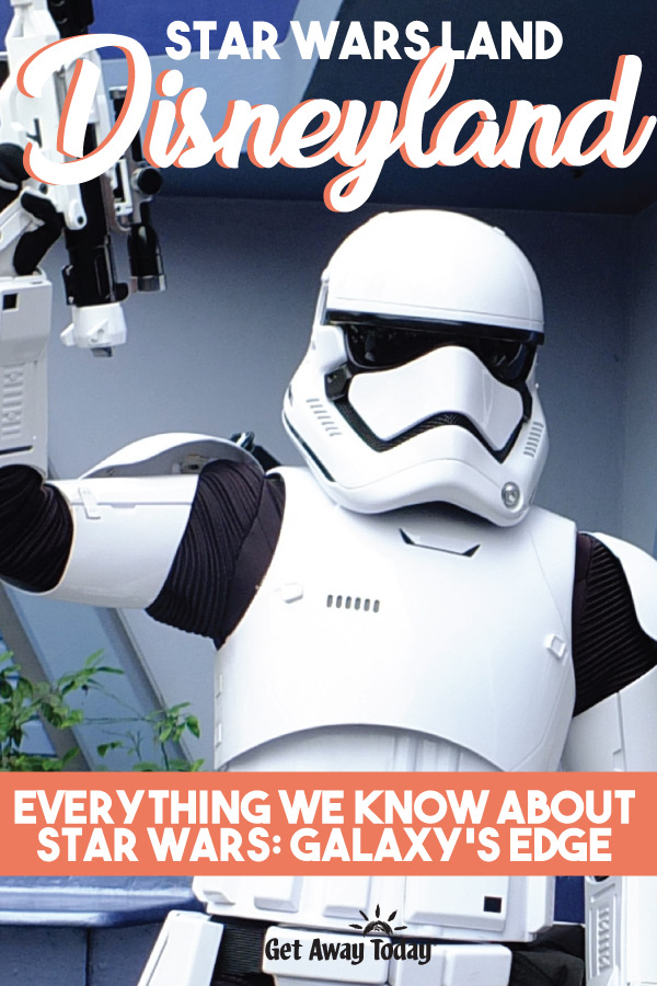 Star Wars Land Disneyland Everything we know about Star Wars: Galaxy's Edge || Get Away Today