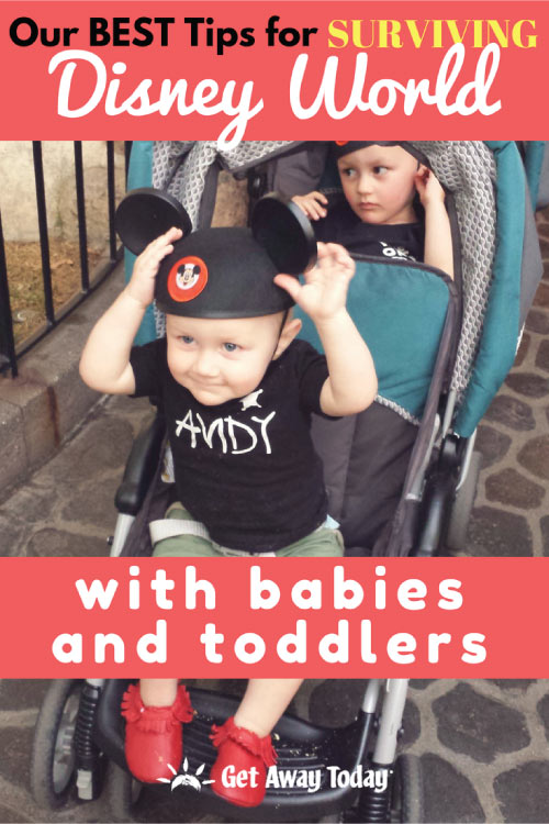 BEST Tips for Surviving Disney World with Babies and Toddlers || Get Away Today