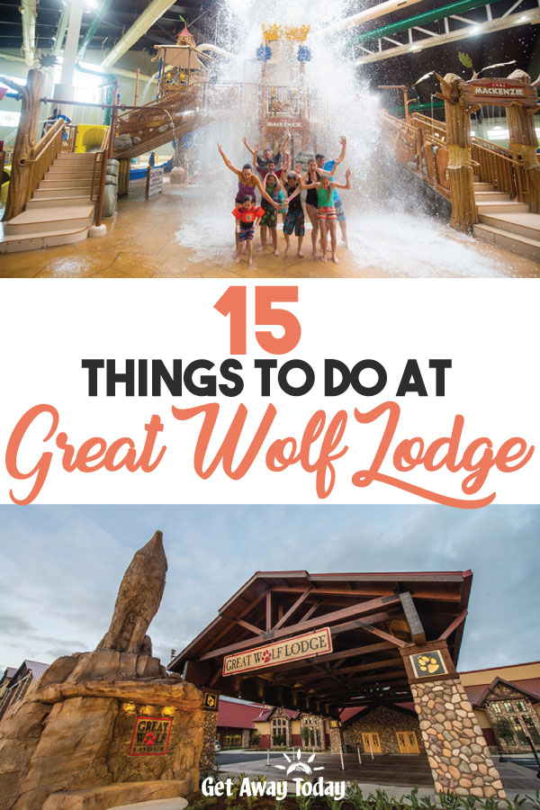 15 Things to do at Great Wolf Lodge || Get Away Today