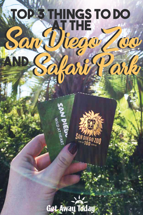 Top 3 Things to do at San Diego Zoo and Safari Park || Get Away Today