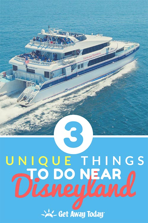 3 Unique Things to do Near Disneyland || Get Away Today