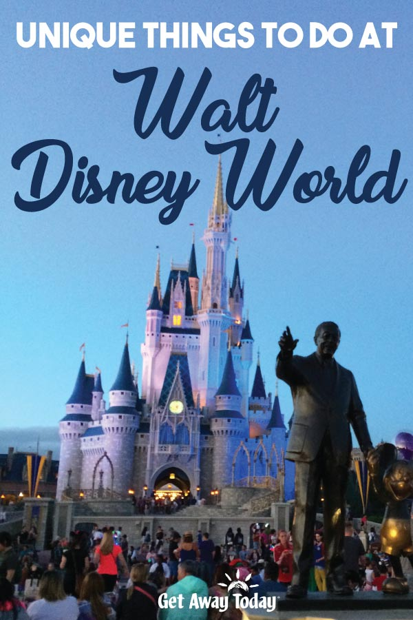 Unique Things to do at Walt Disney World || Get Away Today