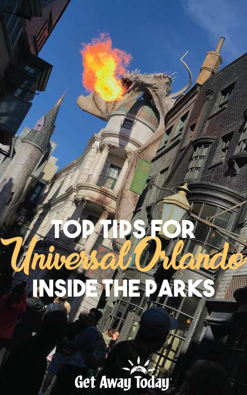 Top Universal Orlando Tips for Inside the Parks || Get Away Today