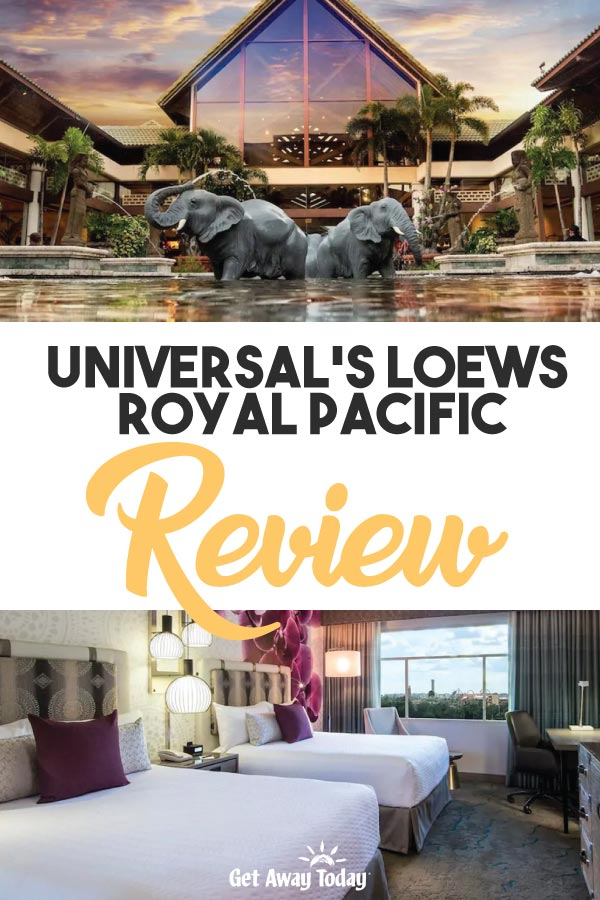 Universals Loews Royal Pacific Review || Get Away Today