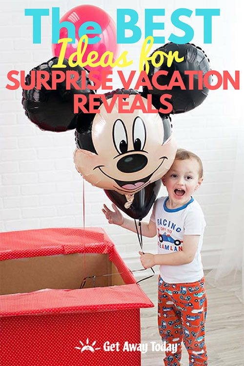 The BEST Ideas for Surprise Vacation Reveals || Get Away Today