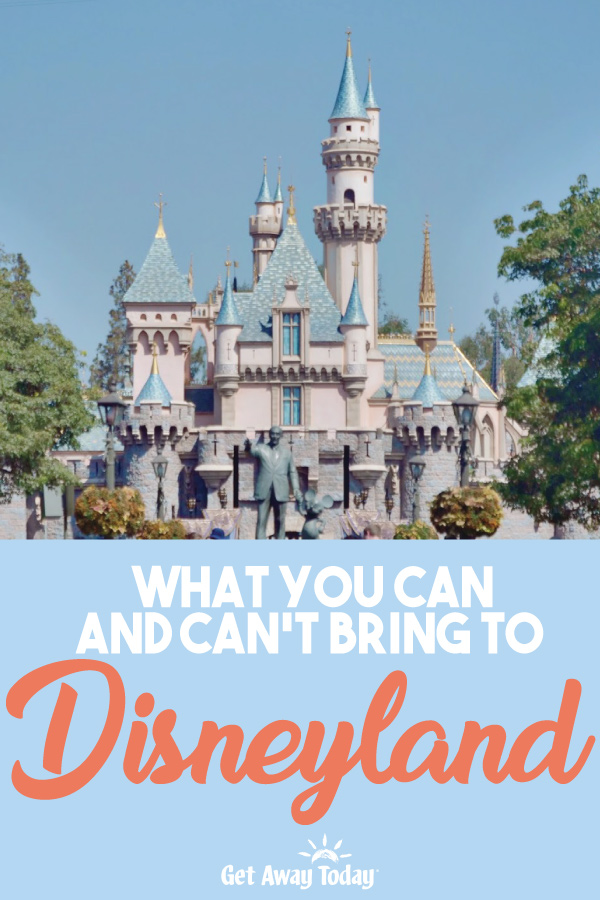 What You Can and Cant Bring to Disneyland || Get Away Today