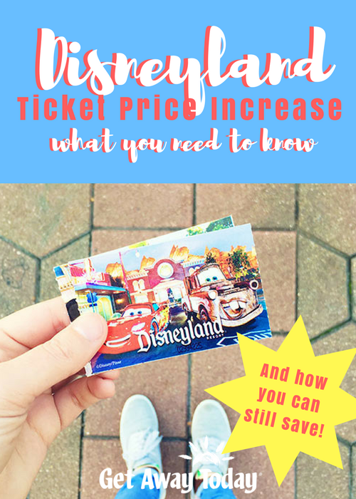 Disneyland Ticket Price Increase Pin || Get Away Today