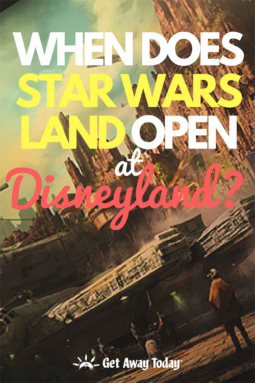 When Does Star Wars Land Open In Disneyland