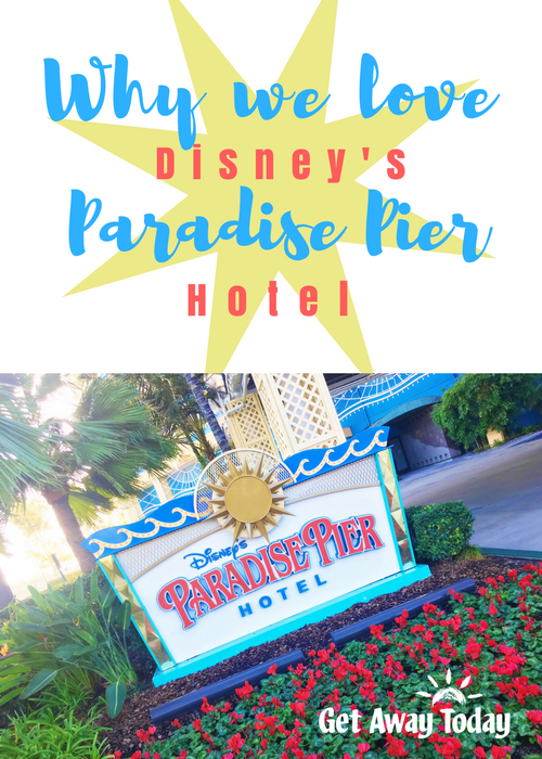 Paradise Pier Hotel at Disneyland | Get Away Today