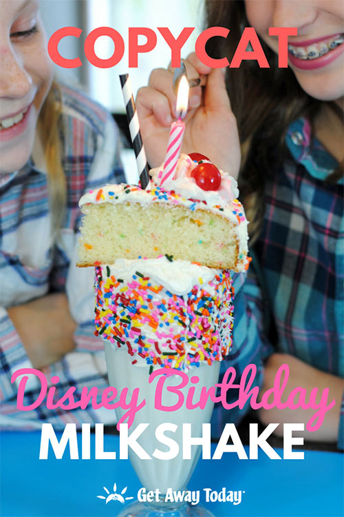 Copycat Disney Birthday Milkshake || Get Away Today