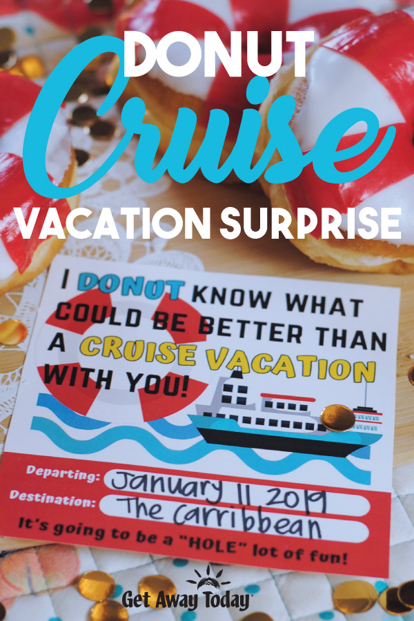 Donute Cruise Vacation Surprise || Get Away Today