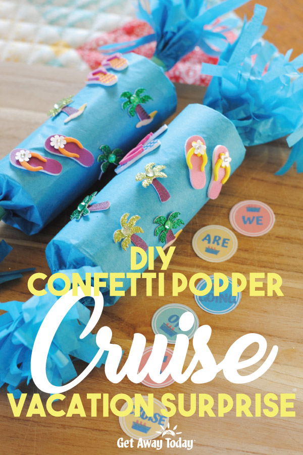 DIY Confetti Popper Cruise Vacation Surprise || Get Away Today