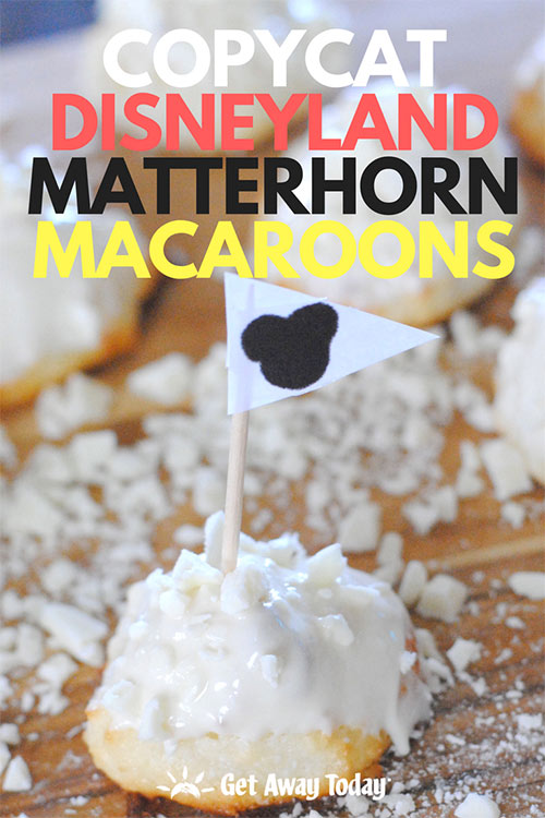 Copycat Disneyland Matterhorn Macaroon Recipe || Get Away Today