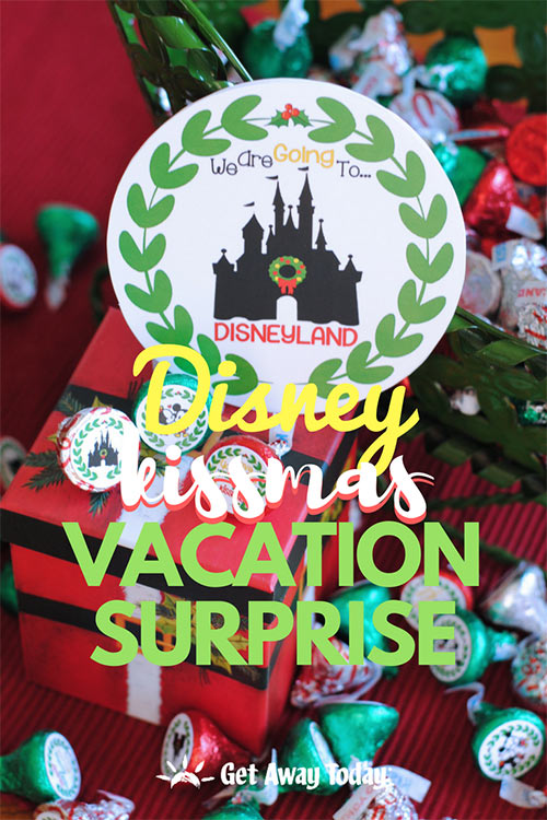 Disney Kissmas Vacation Surprise FREE Printable || Get Away Today