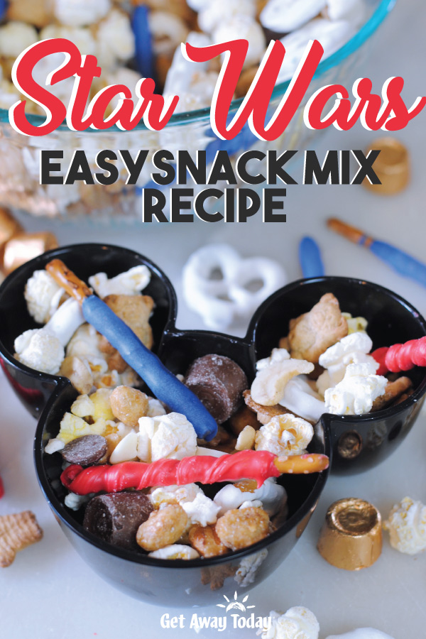 Star Wars Easy Snack Mix Recipe || Get Away Today