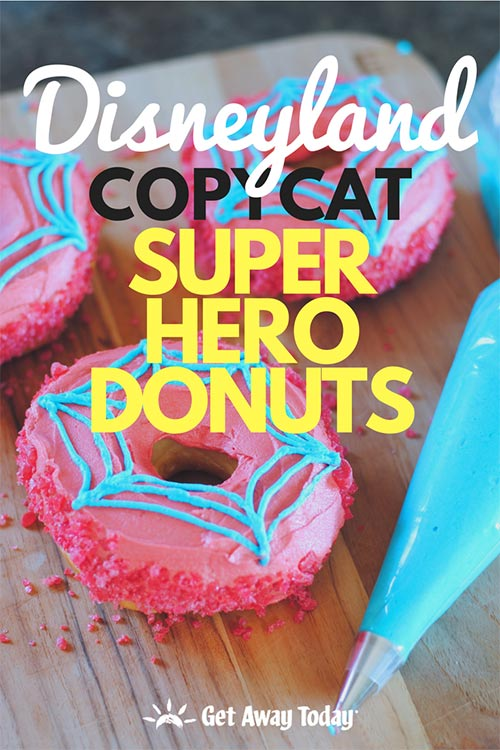Disneyland Copycat Super Hero Donuts || Get Away Today